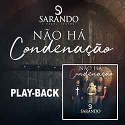 Baixar Música Não Há Condenação PLAYBACK - Ministério Sarando a Terra Ferida Mp3