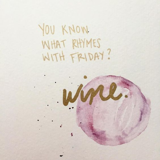 Pass Me The Wine Its Friday