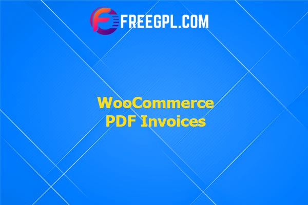 WooCommerce PDF Invoices Nulled Download Free