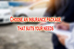 Choose an insurance package that suits your needs