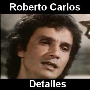 Roberto Carlos - Detalles