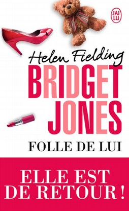 Bridget Jones Tome 3 : Folle de lui