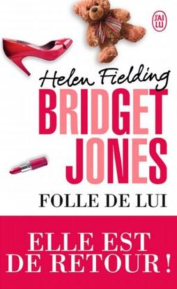 Bridget Jones Tome 3 : Folle de lui