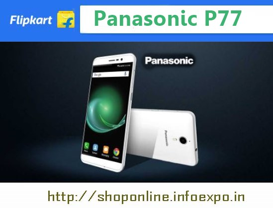 Panasonic P77 specifications and price India, Buy online Panasonic P77 flipkart, snapdeal Panasonic P77  Amazon Shopping online,offers on Panasonic P77 flipkart discounts,buy Panasonic phones Rs.6000, Rs.5000 below 7000 panasonic 4g volte smartphones cheap price Rs.5000