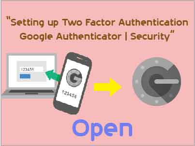 Setting up Two Factor Authentication Google Authenticator | Security