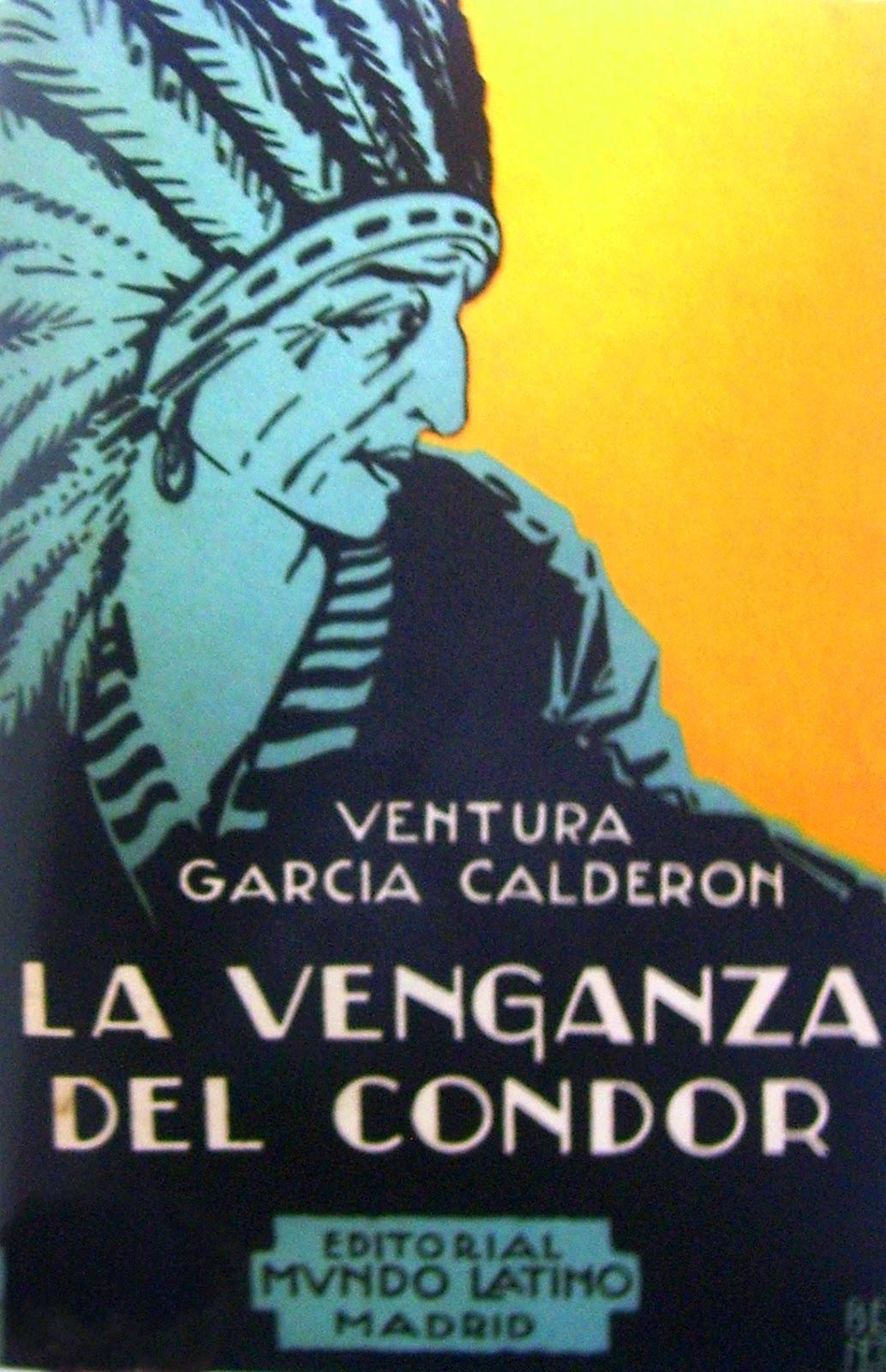 La venganza del Condor – Ventura Garcia Calderon