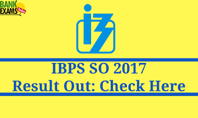 IBPS SO Result Out: Check Here