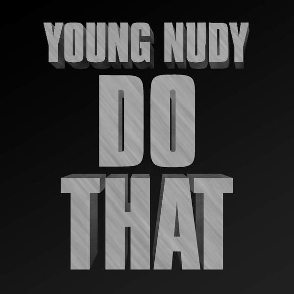 Download young nudy do that single itunes plus aac m4a plus download young nudy do that single itunes plus aac m4a plus premieres malvernweather Image collections