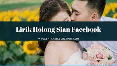 Lirik Holong Sian Facebook