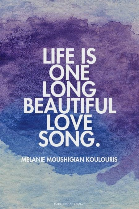 Positive Inspirational Quotes Life Is One Long Beautiful Love Song