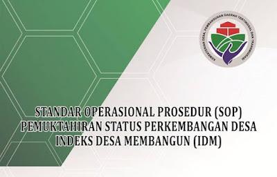 Standar Operasional Prosedur (SOP) tentang Pemutakhiran Status Perkembangan Desa Indeks Desa Membangun (IDM) Tahun 2018.