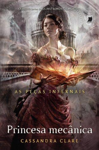 Princesa mecânica - As peças infernais Cassandra Clare