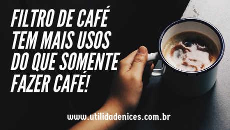 Um filtro de café pode fazer mais do que apenas...Café!