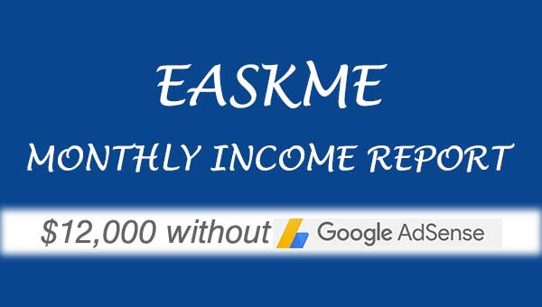 How I Made $12,000 Without Google Adsense : eAskme Income Report