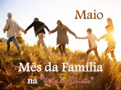 """MAIO: mês da Família, na """"Vida em Cristo""""."""