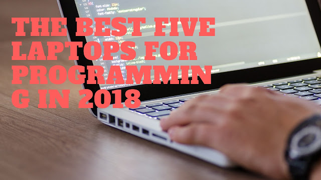 The Top Five Best Laptops For Programming 2018