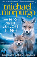 The Fox And the Ghost King by Michael Morpurgo and illustrated by Michael Foreman (Age: 7+ years)