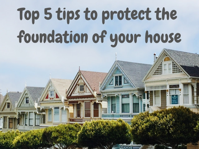 Top 5 Tips to Protect the Foundations of Your Home
