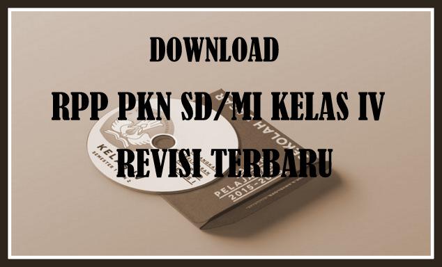 Download Contoh RPP PKN SD/MI Kelas IV Revisi Terbaru Lengkap