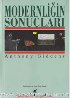 Anthony Giddens - Modernliğin Sonuçları