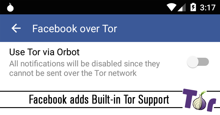 Facebook adds Built-in Tor Support for its Android App