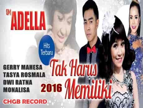 Download Kumpulan lagu OM Adella terbaru mp3 full album gratis