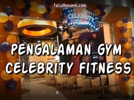 Pengalaman Gym di Celebrity Fitness-faizalhusaeni.com-faizal husaeni.jpg