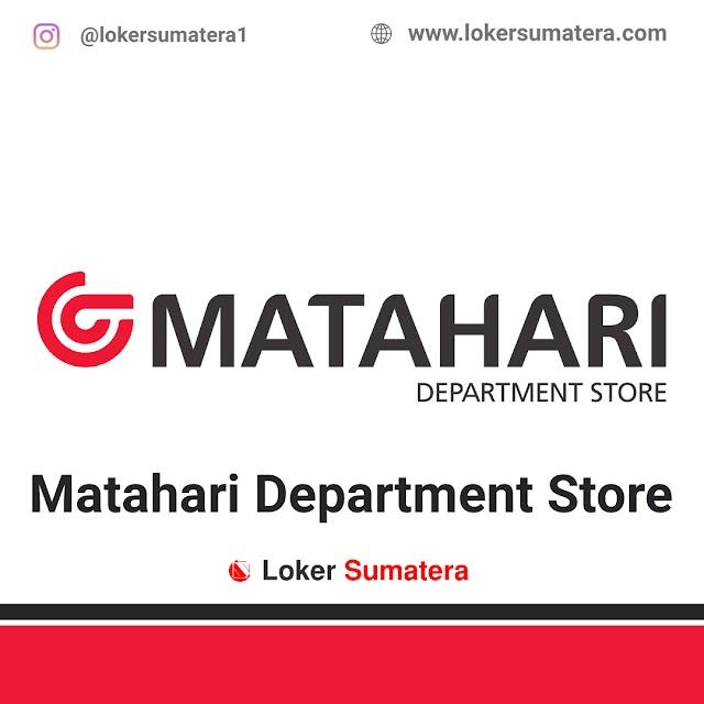 Lowongan Kerja Medan: Matahari Department Store Medan Mall Januari 2021