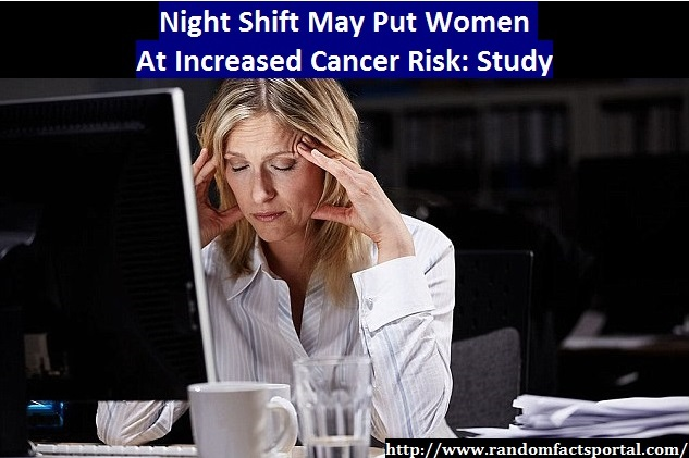 Night Shift May Put Women At Increased Cancer Risk: Study