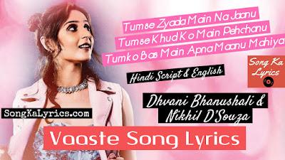 vaaste-lyrics-by-dhvani-bhanushali-tanishk-bagchi-nikhil-dsouza-2019