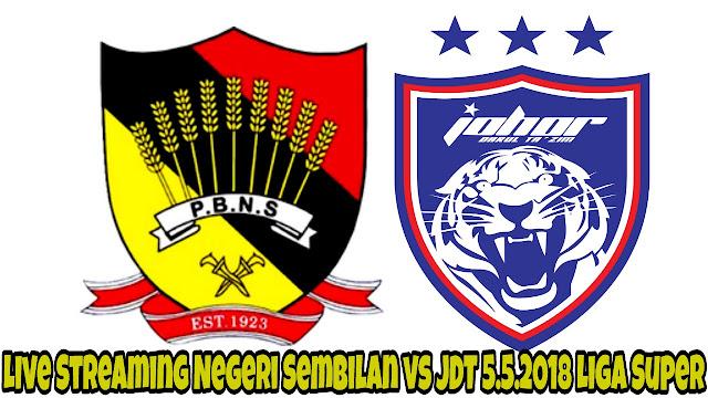 Live Streaming Negeri Sembilan vs JDT 5.5.2018 Liga Super