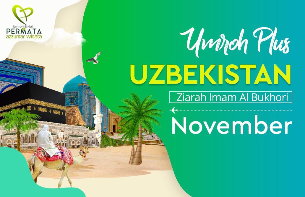 Promo Paket Umroh plus uzbekistan Biaya Murah Jadwal Bulan November 2020