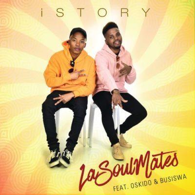 LaSoulMates – iStory ft. Oskido & Busiswa (2019)
