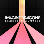 Imagine Dragons - Believer (feat. Lil Wayne) - Single Cover