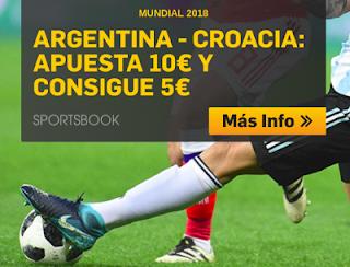 betfair promocion Argentina vs Croacia apuesta 10€ y Consigue 5€ 21 junio