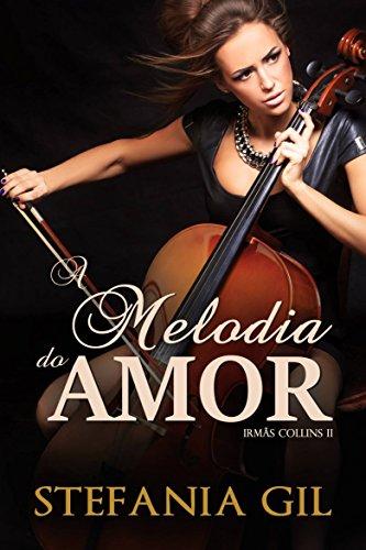 A Melodia do Amor Stefania Gil