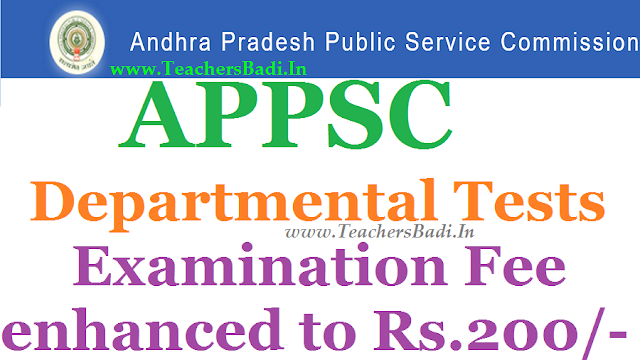 APPSC,Departmental Tests,Exam Fee enhanced to Rs.200/-