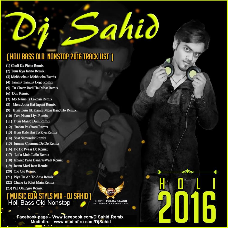 Download Sakhiyan: Holi Bass Old Nonstop Music EDM Style Mix 2016