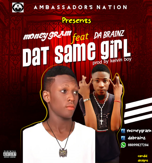 Money Gram ft Da Brainz – That Same Girl [New Song] - mp3made.com.ng