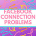 Why Cannot Connect to Facebook