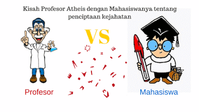 Kisah Perdebatan Profesor Atheis dengan Mahasiswanya tentang penciptaan kejahatan