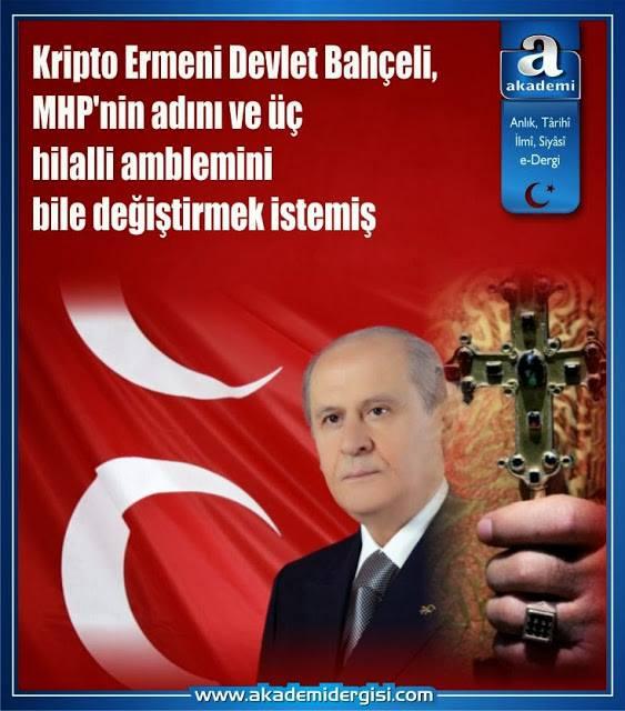 Kripto Ermeni Devlet Bahçeli, MHP'nin adını ve Üç hilalli amblemini bile değiştirmek istemiş