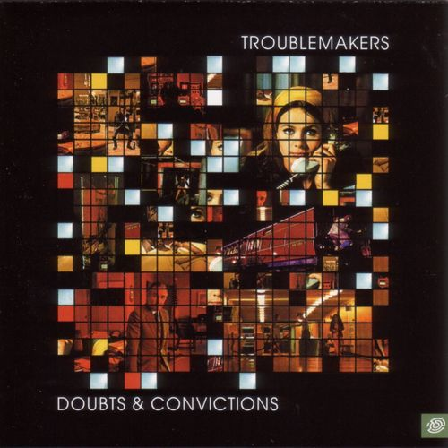 """Get Misunderstood"" Troublemakers Doubts & Convictions"