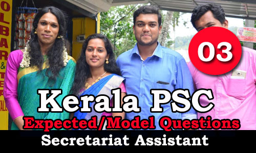 Kerala PSC - Secretariat Assistant Expected / Important Questions - 03