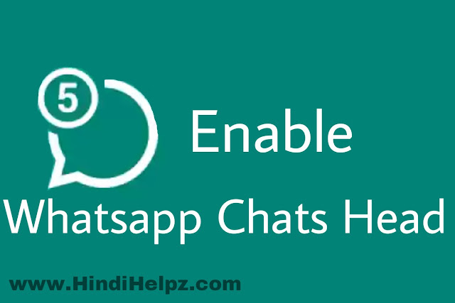 How to enable chats head on whatsapp