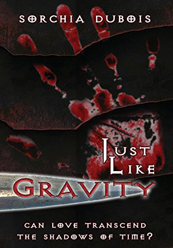 Just Like Gravity by Sorchia Dubois