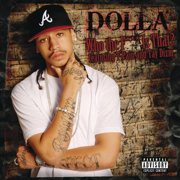 Dolla - Who the F*** Is That? (feat. T-Pain & Tay Dizm) - Single + Music Video Cover
