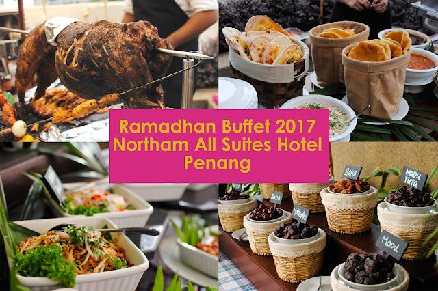 Buffet Ramadhan 2017 Northam All Suites Hotel Penang, buffet ramadhan 2017, tempat berbuka puasa menarik, buffet ramadhan penang 2017, buffet ramadhan kambing golek 2017, buffet ramadhan sedap 2017,