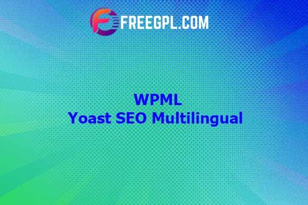 WPML Yoast SEO Multilingual Nulled Download Free