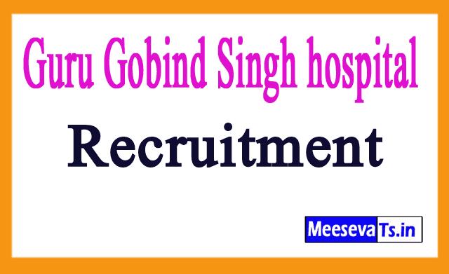 Guru Gobind Singh hospital Delhi Recruitment